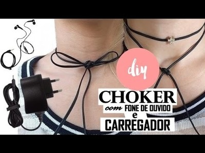 GARGANTILHA CHOKER FEITA COM FONE E CARREGADOR DE CELULAR - DIY