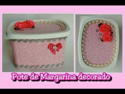 Pote de Margarina decorado - Recicle e deixe lindo o pote de margarina