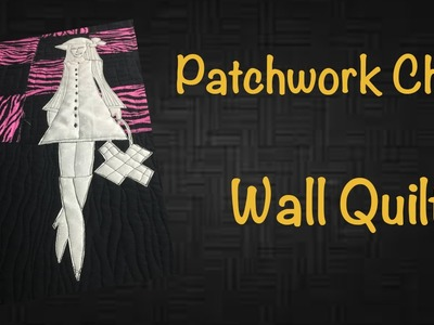 #30 - Patchwork Chic (2.7) - Wall Quilt com Sketch Quilting