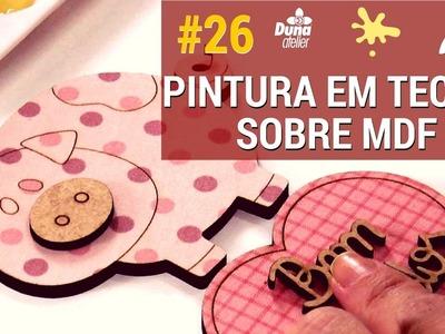 COMO PINTAR TECIDO SOBRE MDF - AO VIVO-Pintando com o ♥ #26