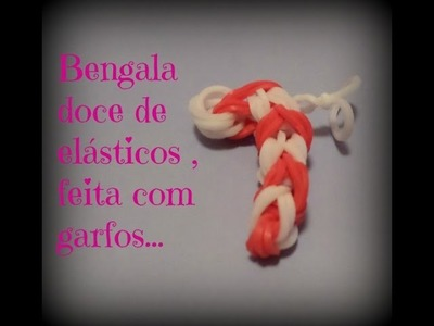 Bengala doce de elásticos,feita com garfos