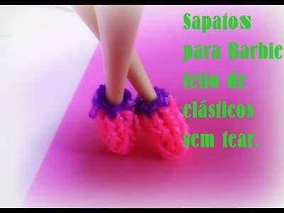 Sapatos para barbie de elásticos sem tear