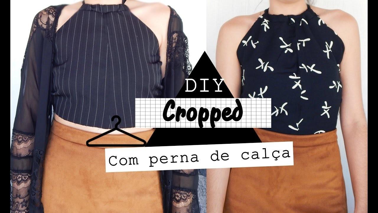 DIY-Cropped estilo tumblr com perna de calça Camyla lima