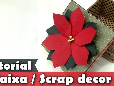 Como fazer Caixa | Flor de Natal | Poinsettia | Scrap decor | Tutorial | Origami