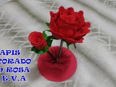 LÁPIS DECORADO COM ROSA DE E.V.A