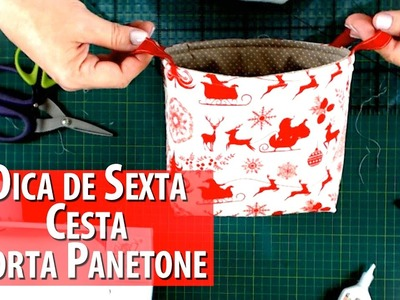 CESTA PORTA PANETONE DE NATAL-Dica de Sexta (Tutorial Patchwork)