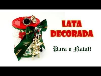 Lata Reciclada e Decorada para o Natal ( ARTESANATO, DIY, RECICLAGEM )