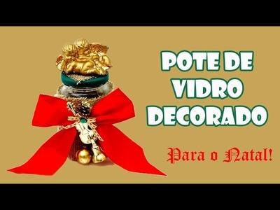 Pote de Vidro Reciclado e Decorado para o Natal ( ARTESANATO, DIY, RECICLAGEM )