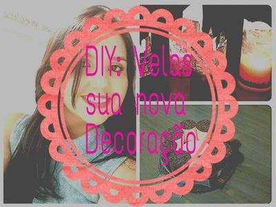 D.I.Y. - Velas, sua nova Decoração !
