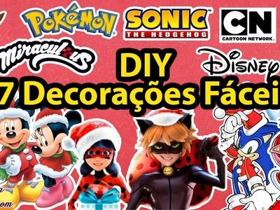 DIY Natal. Festas: Como Fazer 7 decorações fáceis (Miraculous | Sonic | Disney | Cartoon | Pokémon)