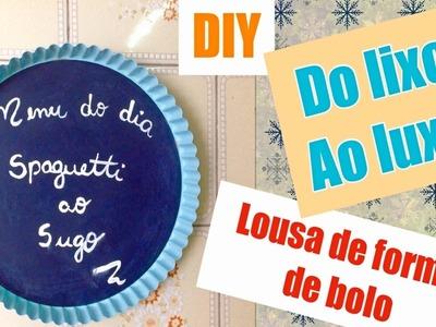 DIY | Do lixo ao luxo #3 | Como fazer lousa com forma de bolo + giz líquido