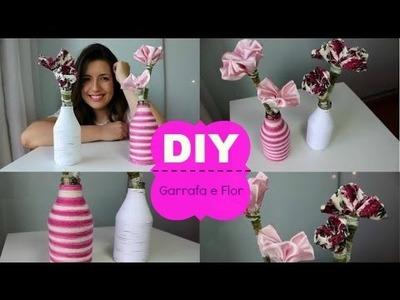 DIY: Garrafas decoradas e Flores de tecido | Faça Você Mesmo