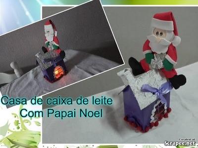 COMO FAZER CASINHA DE CAIXA DE LEITE COM PAPAI NOEL