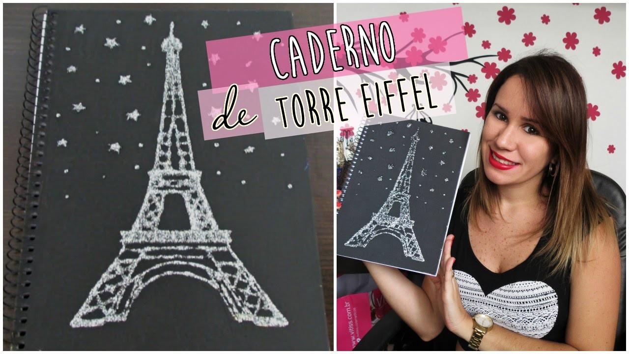 DIY   Caderno Personalizado de Torre Eiffel   Faça Você Mesmo