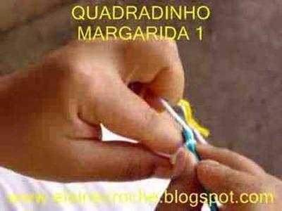 CROCHE - SQUARE. QUADRADINHO MARGARIDA EM CROCHE - 1ª PARTE