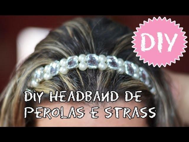Diy Headband (Tiara) de Strass e Pérolas
