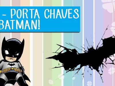 DIY - PORTA CHAVES DO BATMAN
