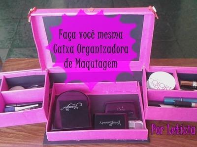 DIY (Faça você mesma) - Caixa Organizadora de Maquiagem