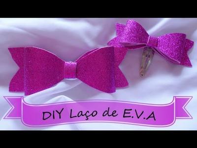 DIY laço de E.V.A!!