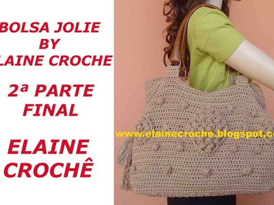 BOLSA JOLIE BY ELAINE CROCHE 2ª PARTE - FINAL