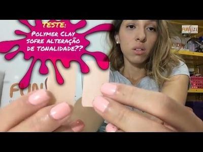 FUNSIZE - Polymer Clay sofre Alteração de Tonalidade??