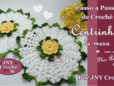 Passo a Passo de Crochê Centro de mesa Flor Aninha por JNY Crochê
