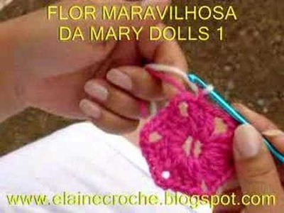 CROCHE - FLOR MARAVILHOSA DA MARY DOLLS EM CROCHE - 1ª PARTE