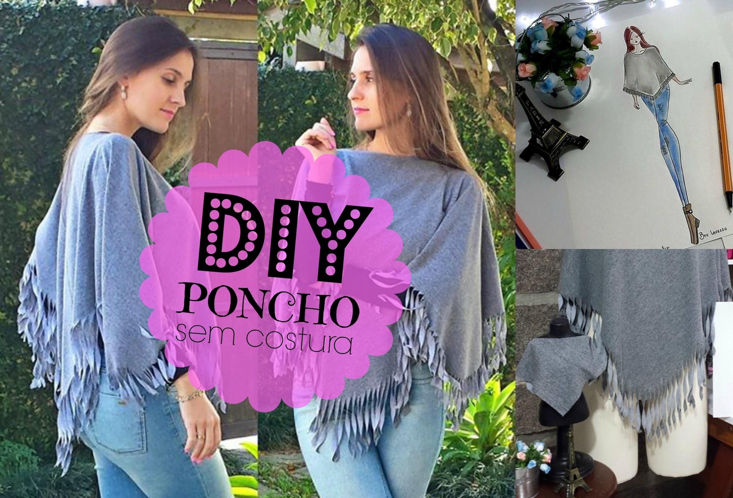 DIY - PONCHO (sem Costura) Faça Você Mesmo