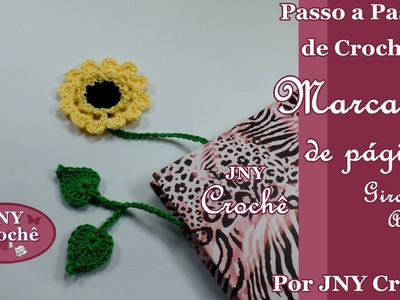 Passo a Passo de Crochê Marca Página Flor Girassol Anne por JNY Crochê