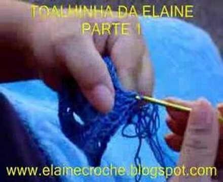 TOALHINHA EM CROCHÊ DA ELAINE - 1ª PARTE
