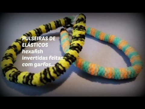 Pulseiras De Elasticos ,Modelo Hexafinsh  invertida Feita com Garfos