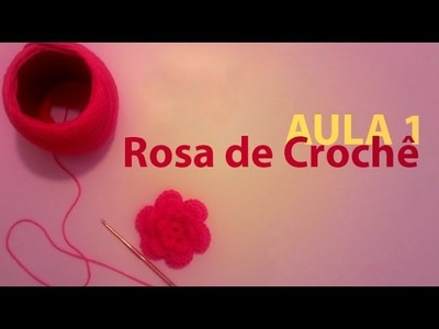 ArtSil - Aula 01: Rosa de Crochê