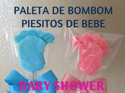 Paleta De Bombon Piesitos De Bebe.Baby Shower.Tutorial - Madelin's Cakes