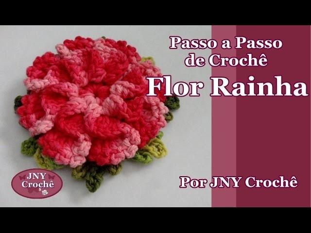 Passo a Passo Flor de Crochê  Rainha por JNY Crochê