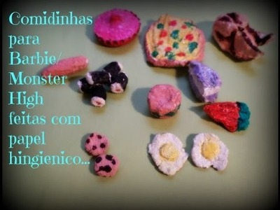 Comida para barbie e  Monster High,de papel higienico.