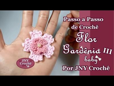 Passo a Passo de Crochê Flor Gardênia III (baby) por JNY Crochê