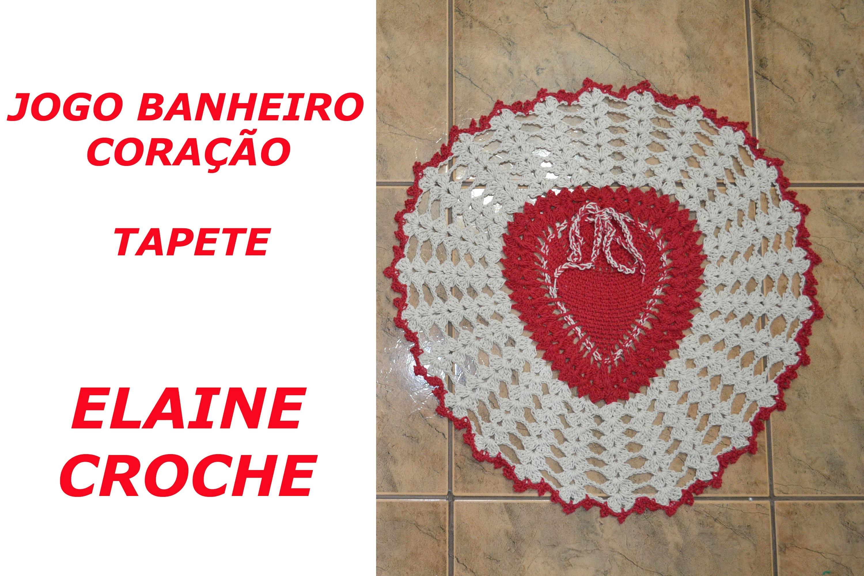 JOGO BANHEIRO CORAÇÃO EM CROCHÊ - TAPETE
