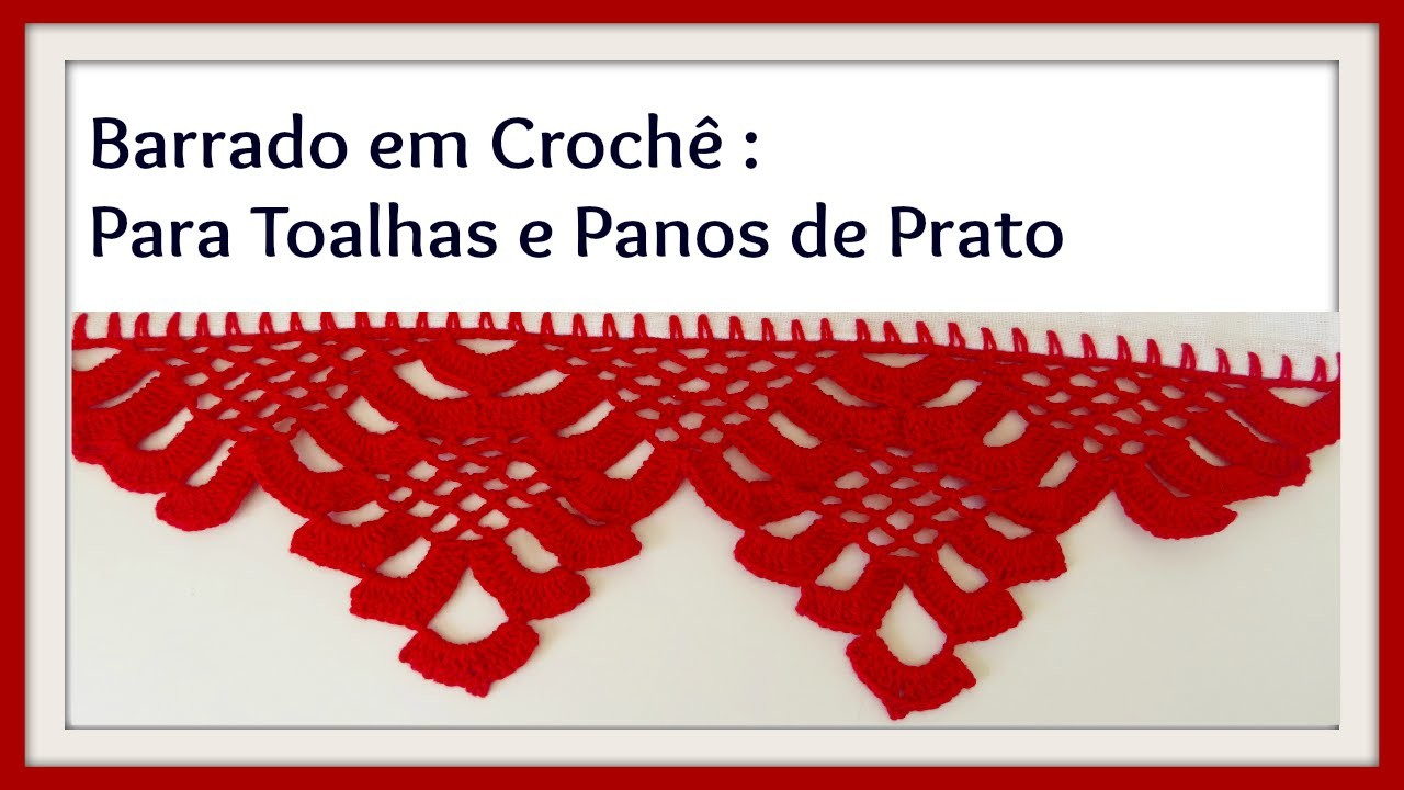 BARRADO EM CROCHÊ PARA TOALHAS E PANOS DE PRATO PARTE I