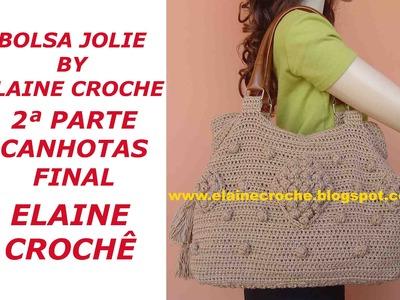 CROCHE PARA CANHOTOS - LEFT HANDED CROCHET - BOLSA JOLIE BY ELAINE CROCHE 2ª PARTE FINAL CANHOTAS