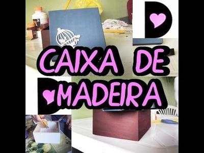 DIY - Caixa de madeira - Diário Da Jéssica
