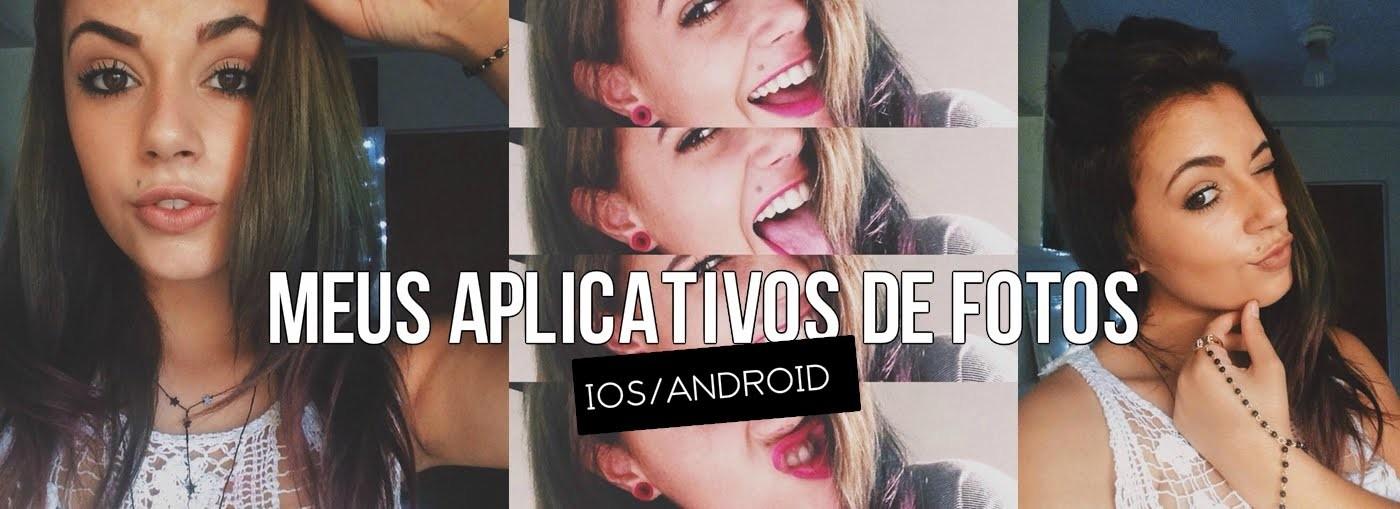 Meus aplicativos de fotos   Para IOS e Android