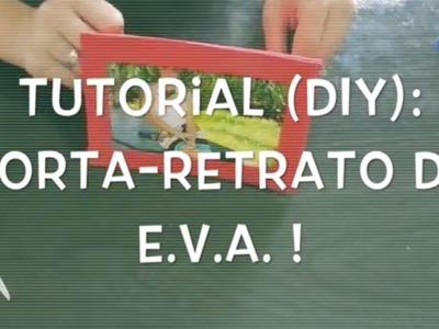 Tutorial DIY: Porta retrato de EVA | Daniele Penariol