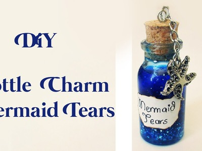 DIY: Pote Lágrimas de Sereia (Bottle Charm Mermaid Tears)