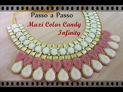 Passo a Passo #7 - Maxi Colar Candy Infinity