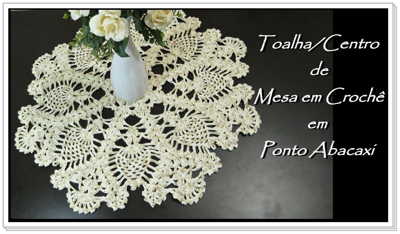Toalha. Centro de Mesa em Crochê em Ponto Abacaxi