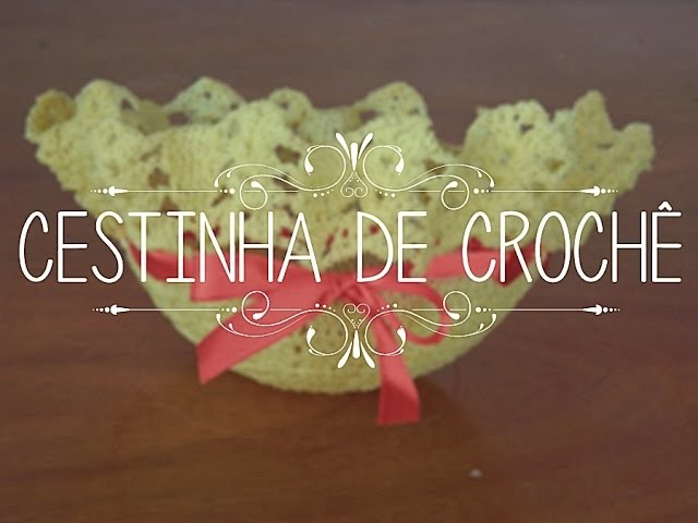 DIY: Cestinha de crochê ♥