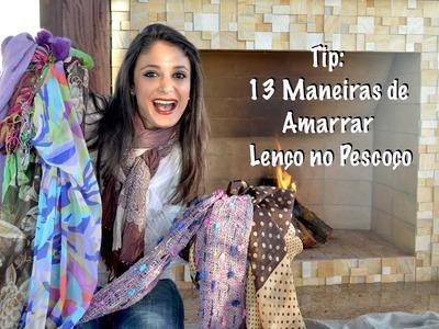 13 Maneiras de Amarrar Lenço no Pescoço por Blog da Reh