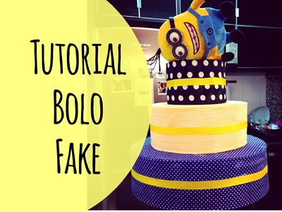 Tutorial: bolo fake festa infantil cake party