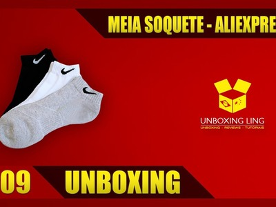 UNBOXING #09 - MEIA SOQUETE ALIEXPRESS