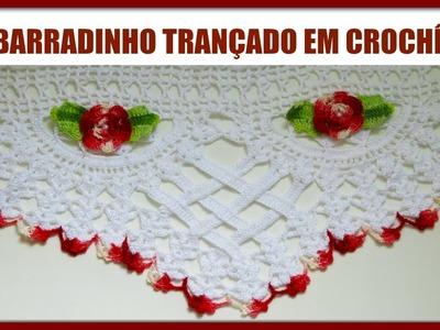 BARRADO TRANÇADO EM CROCHÊ -PARTE I